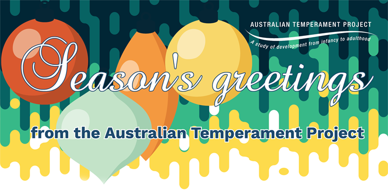 Season's Greetings from the Australian Temperament Project.