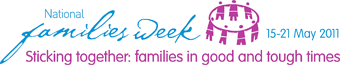 Logo: National Families Week 15-21 May 2011. Sticking together: families in good and tough times.